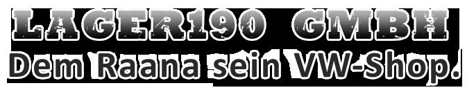 Lager190 GmbH -Dem Raana sein VW Shop-